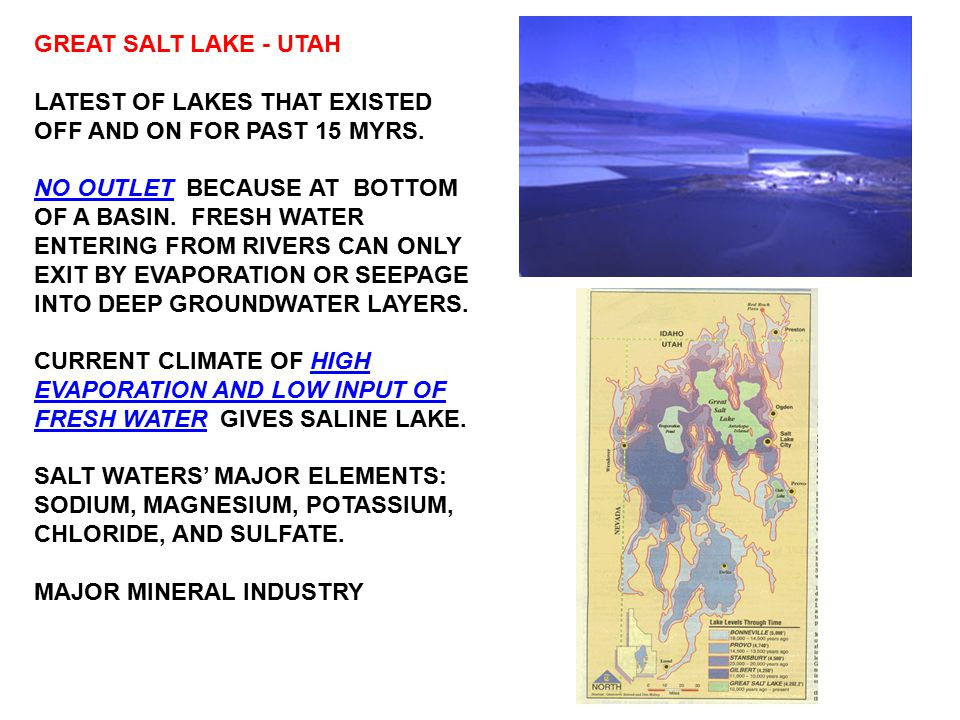 GREAT SALT LAKE - UTAH LATEST OF LAKES THAT EXISTED OFF AND ON FOR PAST 15 MYRS.
