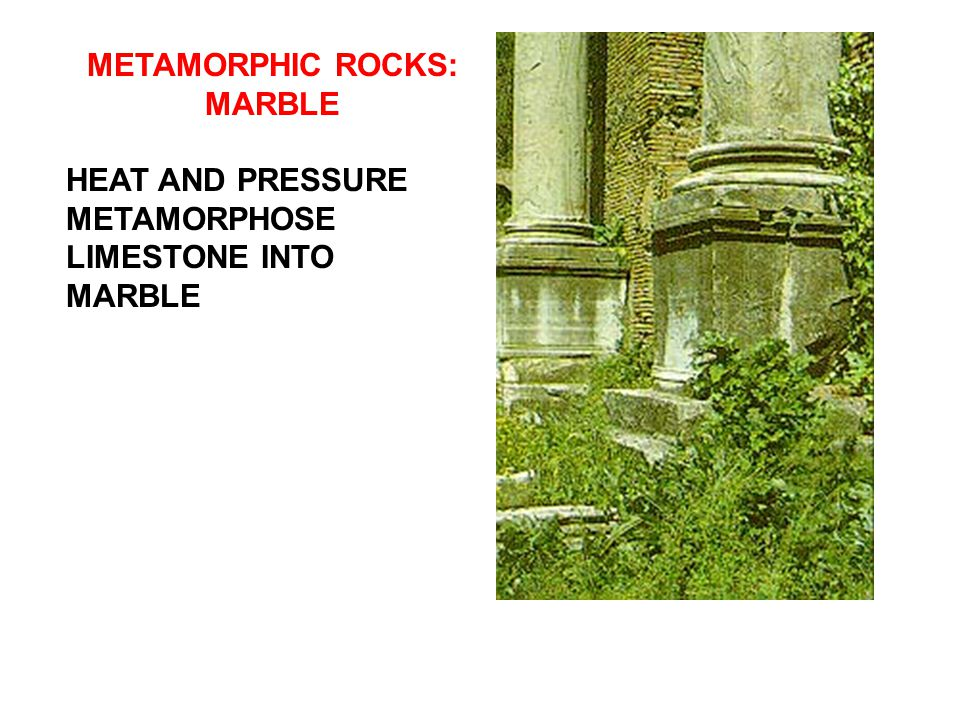 METAMORPHIC ROCKS: MARBLE