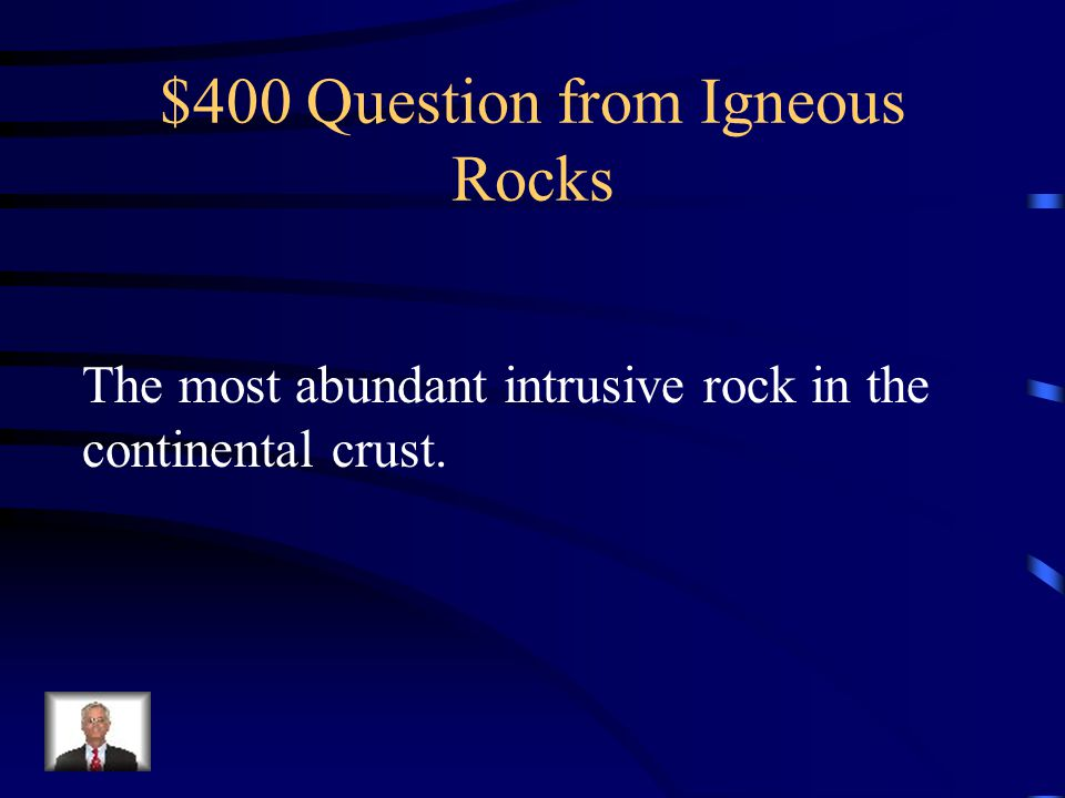 $400 Question from Igneous Rocks