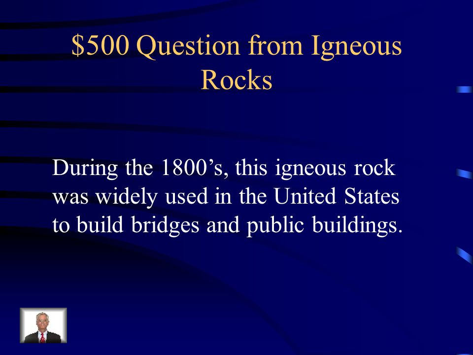$500 Question from Igneous Rocks