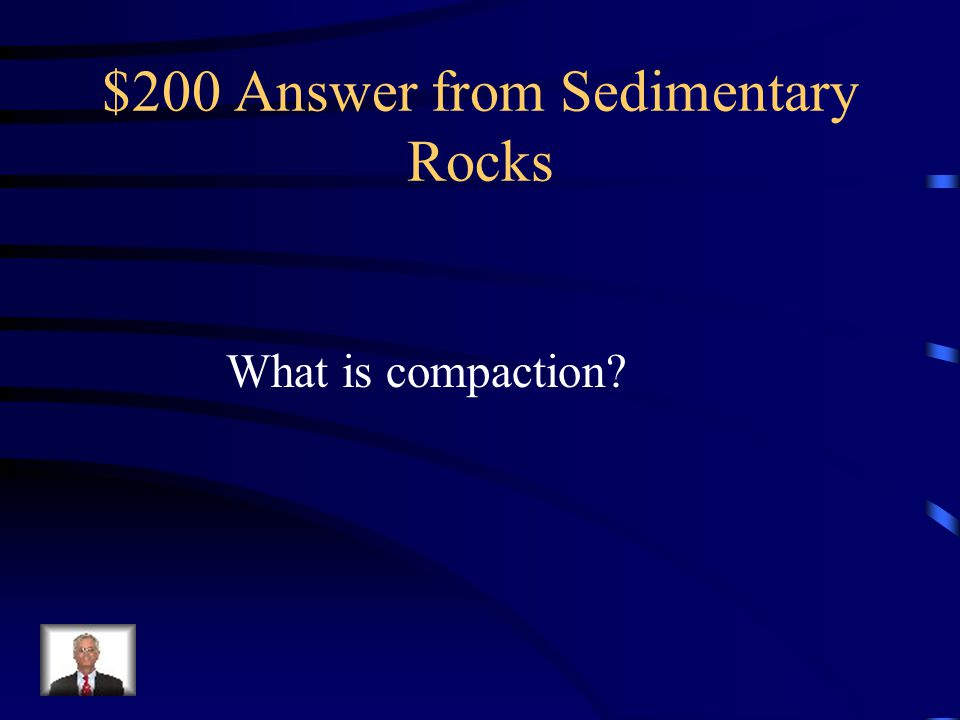 $200 Answer from Sedimentary Rocks