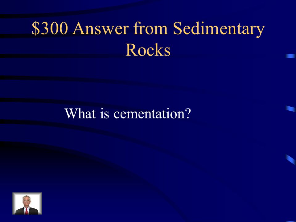 $300 Answer from Sedimentary Rocks