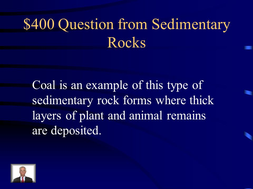 $400 Question from Sedimentary Rocks