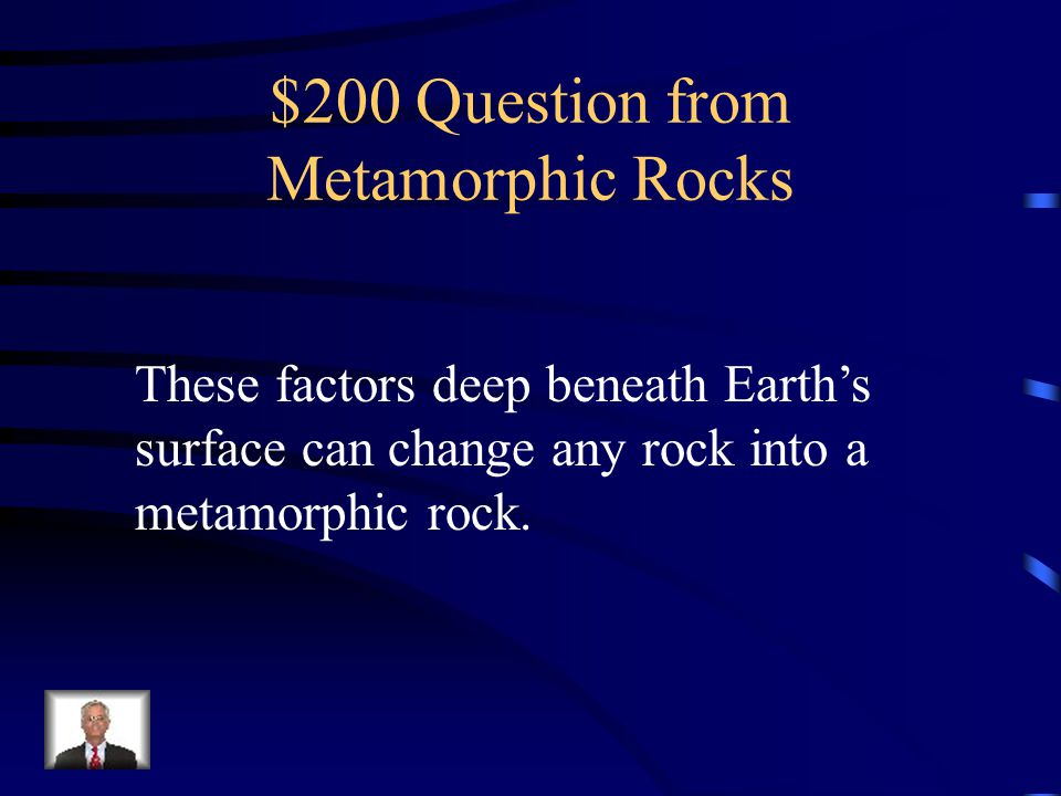 $200 Question from Metamorphic Rocks