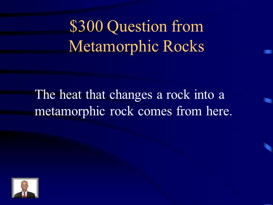$300 Question from Metamorphic Rocks