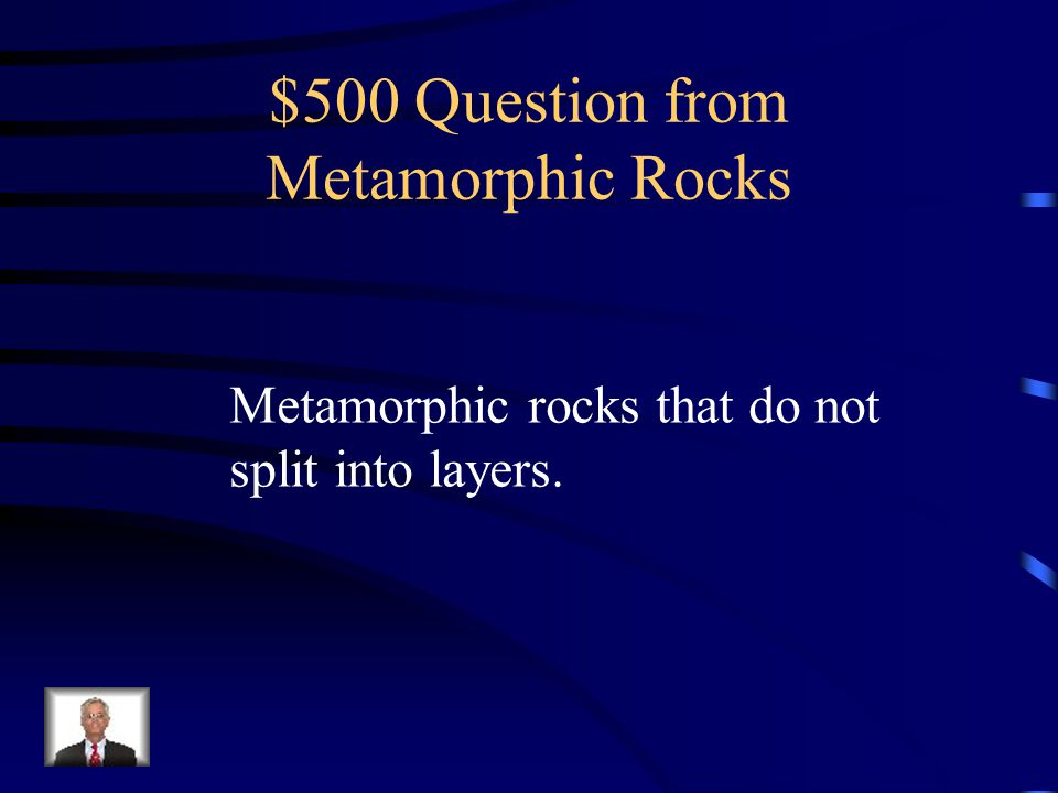 $500 Question from Metamorphic Rocks