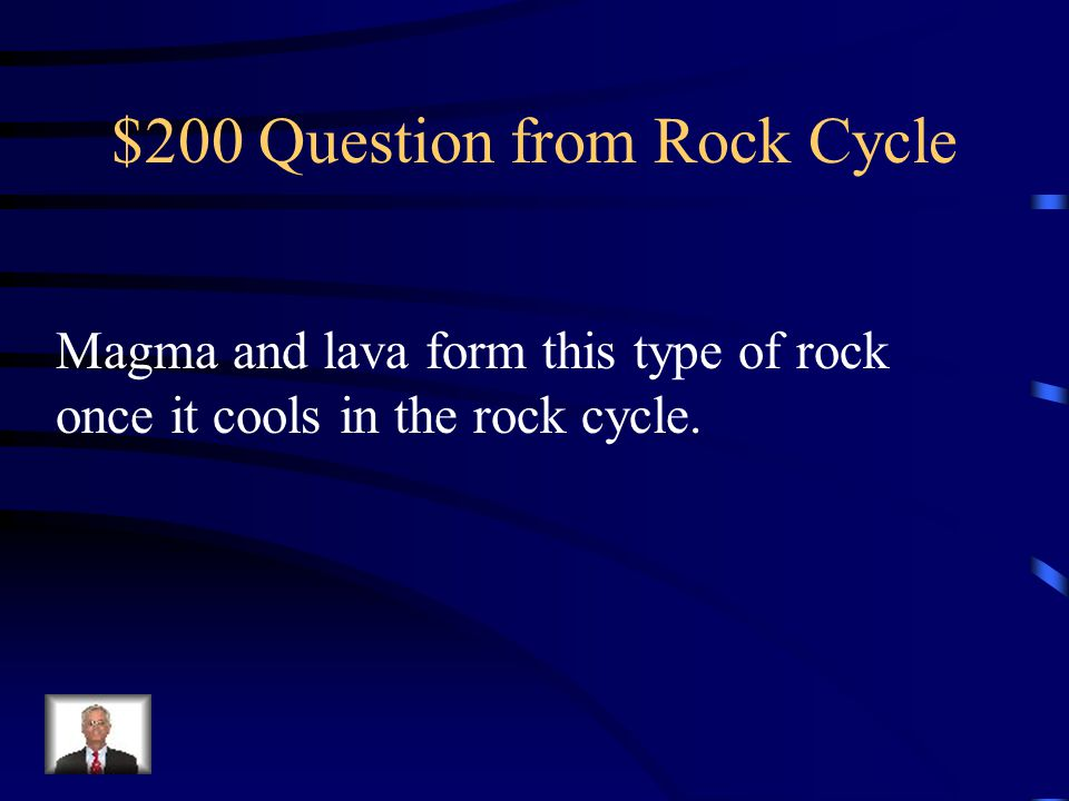 $200 Question from Rock Cycle