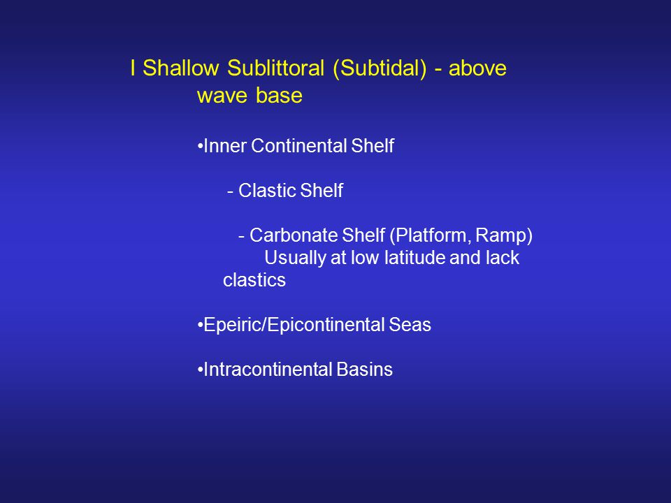 I Shallow Sublittoral (Subtidal) - above wave base