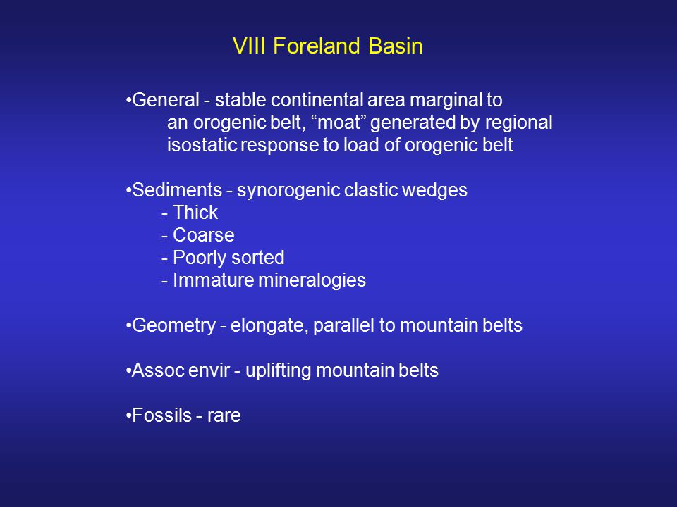 VIII Foreland Basin General - stable continental area marginal to