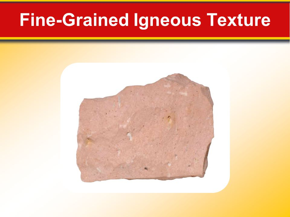 Fine-Grained Igneous Texture