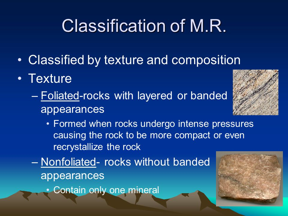 Classification of M.R. Classified by texture and composition Texture