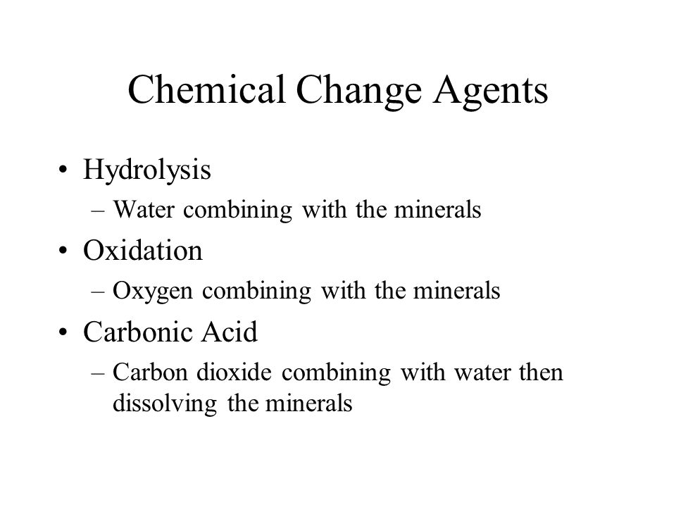 Chemical Change Agents
