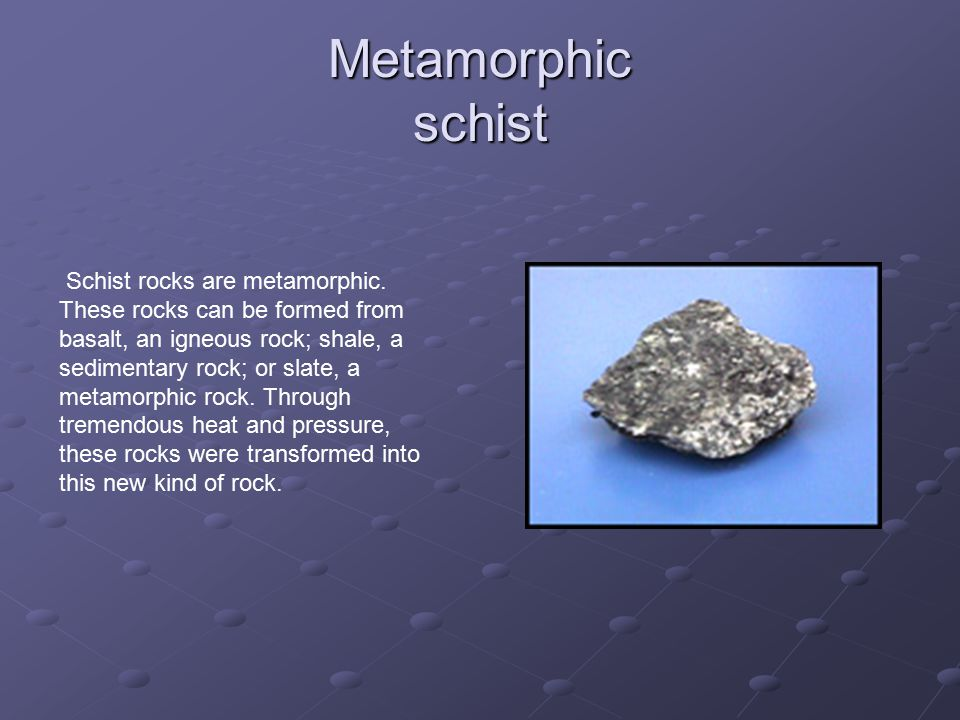 Metamorphic schist
