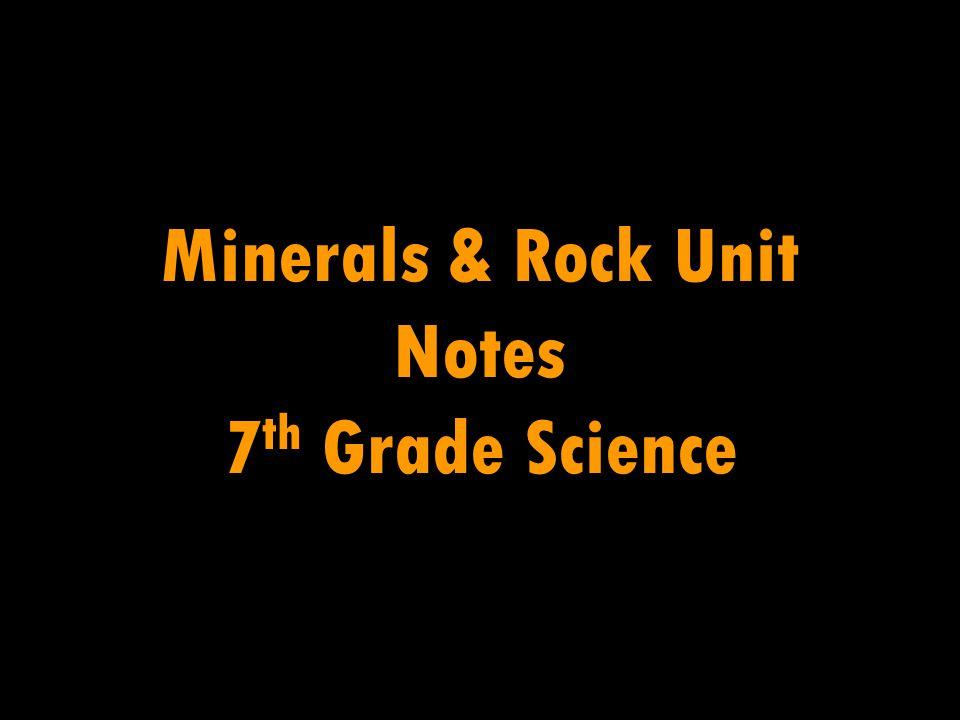 Minerals & Rock Unit Notes 7th Grade Science