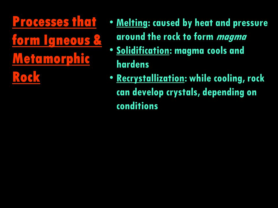 Processes that form Igneous & Metamorphic Rock