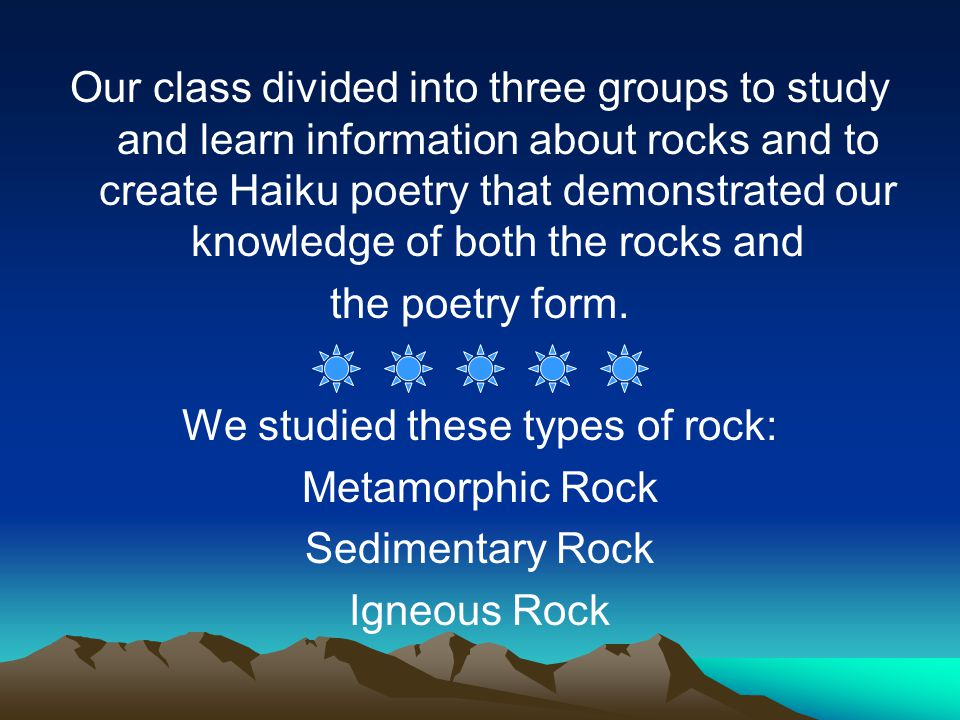 We studied these types of rock: