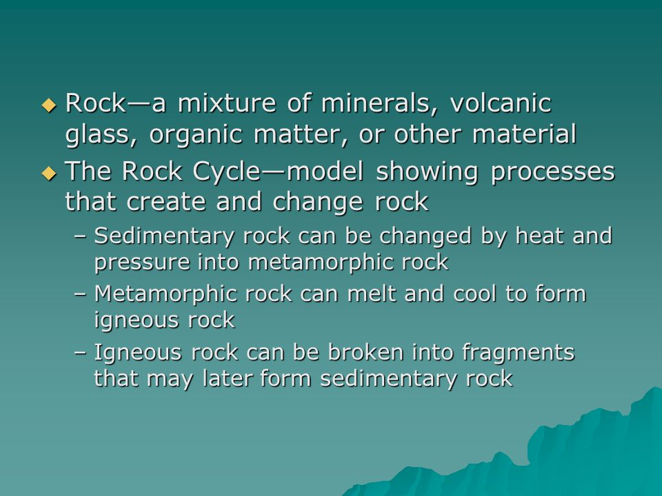 The Rock Cycle—model showing processes that create and change rock