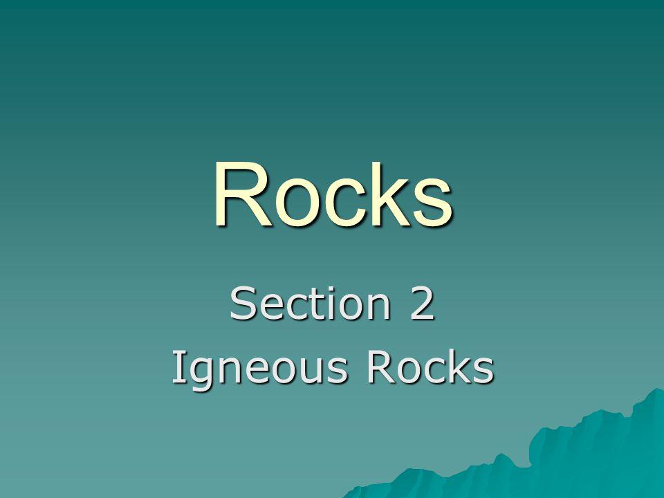 Rocks Section 2 Igneous Rocks