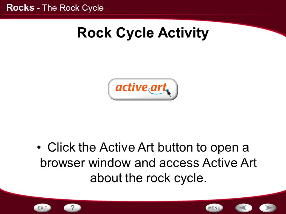 - The Rock Cycle Rock Cycle Activity.