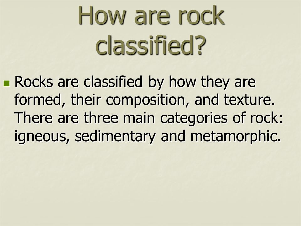 How are rock classified