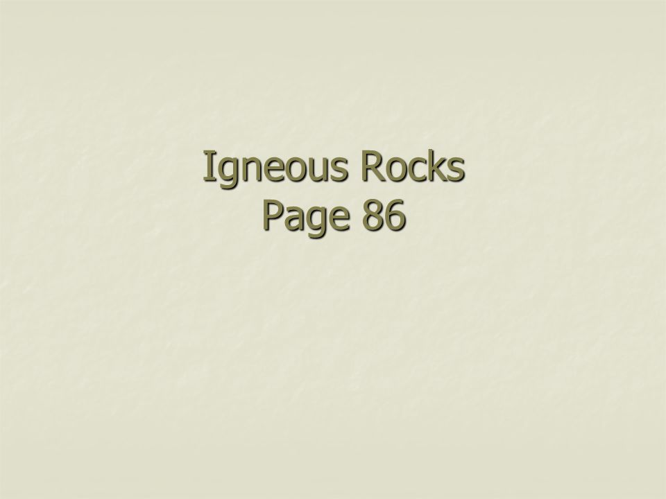 Igneous Rocks Page 86