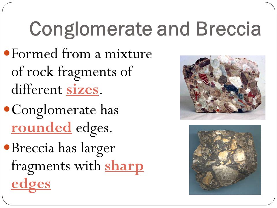 Conglomerate and Breccia