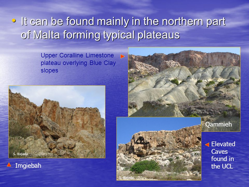 It can be found mainly in the northern part of Malta forming typical plateaus