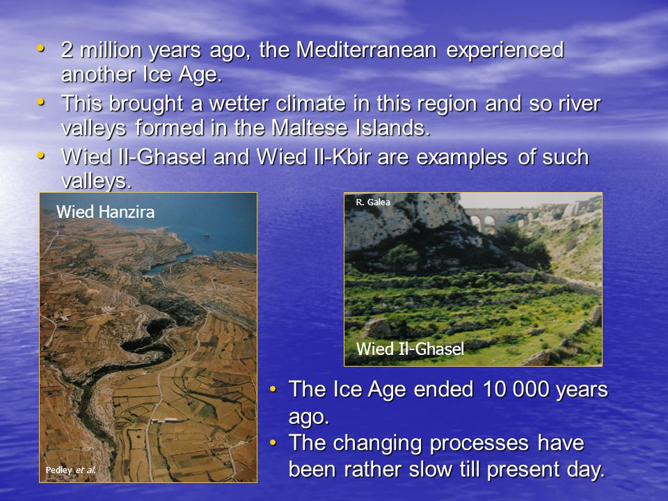 2 million years ago, the Mediterranean experienced another Ice Age.
