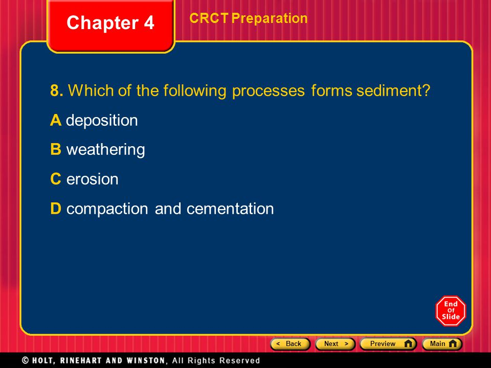 Chapter 4 8. Which of the following processes forms sediment