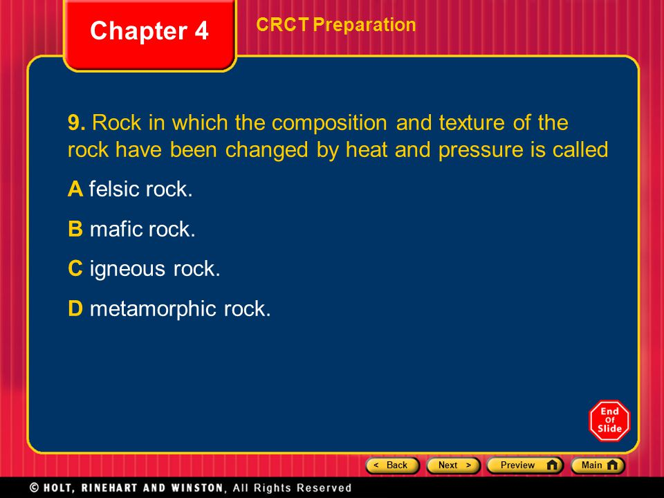 Chapter 4 CRCT Preparation. 9. Rock in which the composition and texture of the rock have been changed by heat and pressure is called.