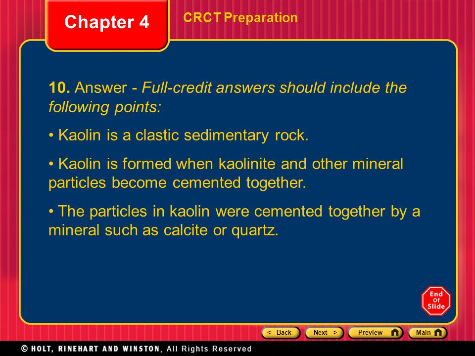 Chapter 4 CRCT Preparation. 10. Answer - Full-credit answers should include the following points: Kaolin is a clastic sedimentary rock.