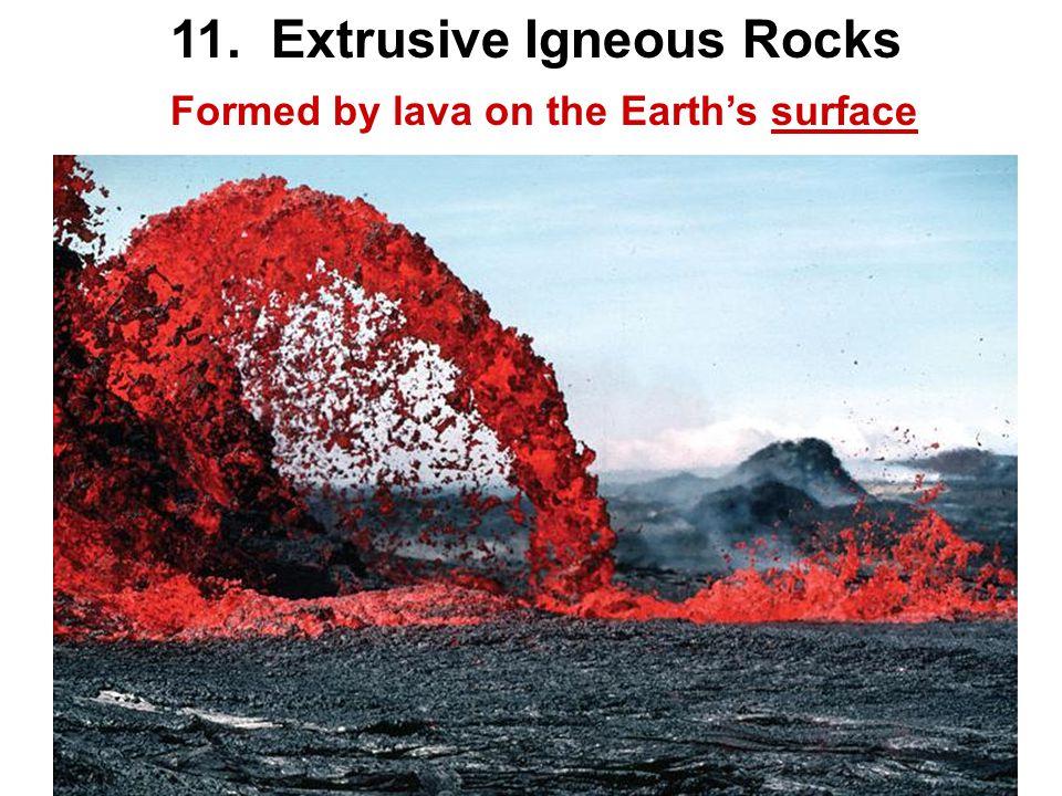 11. Extrusive Igneous Rocks