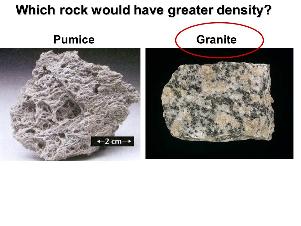 Which rock would have greater density
