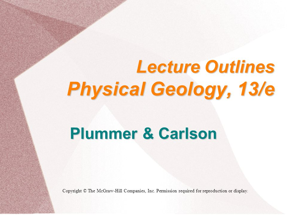 Lecture Outlines Physical Geology, 13/e
