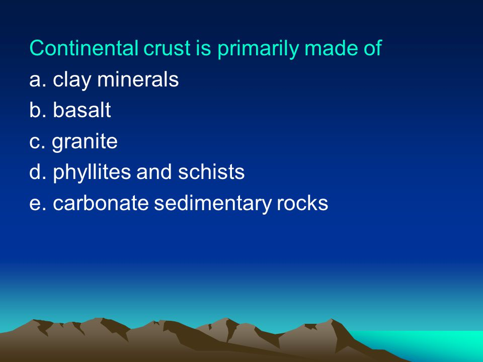 Continental crust is primarily made of