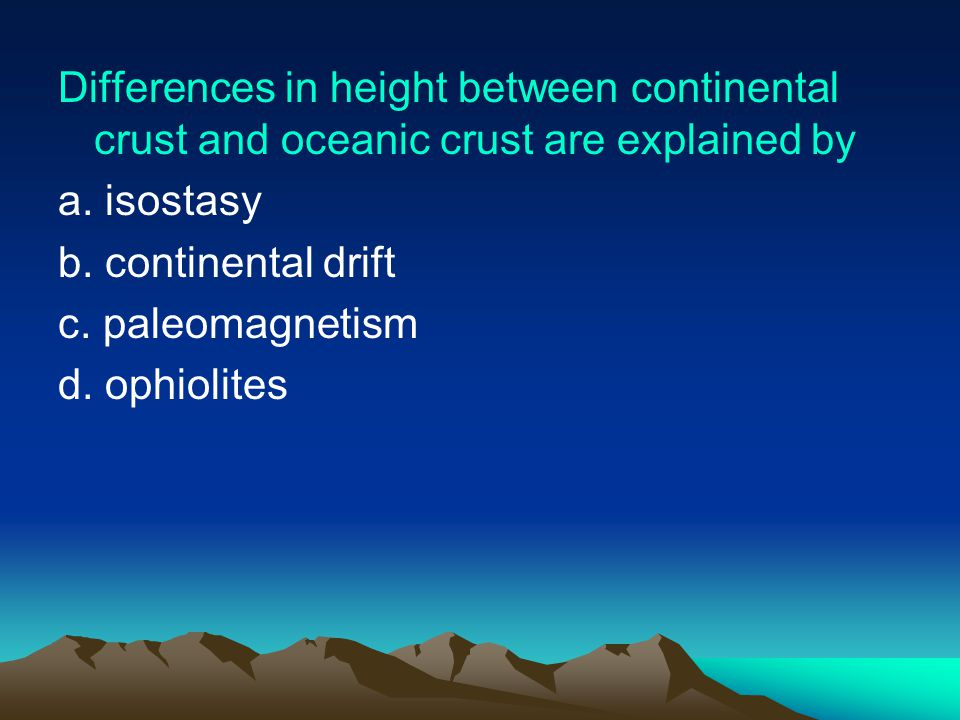 Differences in height between continental crust and oceanic crust are explained by