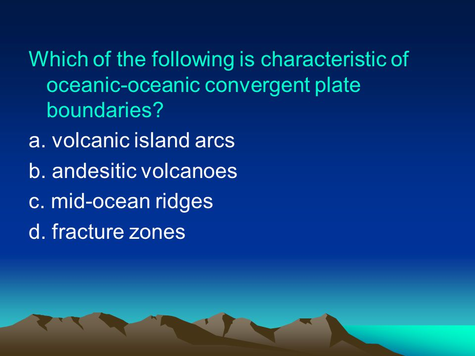 Which of the following is characteristic of oceanic-oceanic convergent plate boundaries