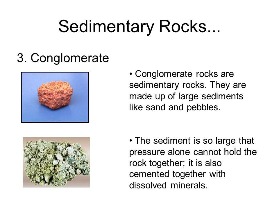 Sedimentary Rocks... 3. Conglomerate