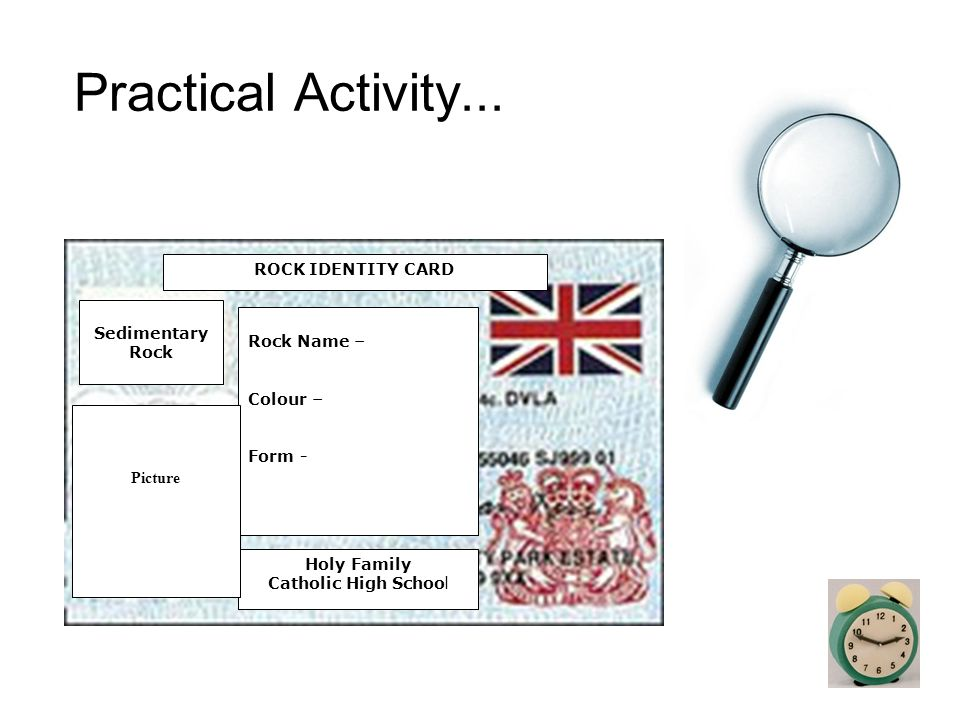Practical Activity... ROCK IDENTITY CARD Sedimentary Rock Rock Name –