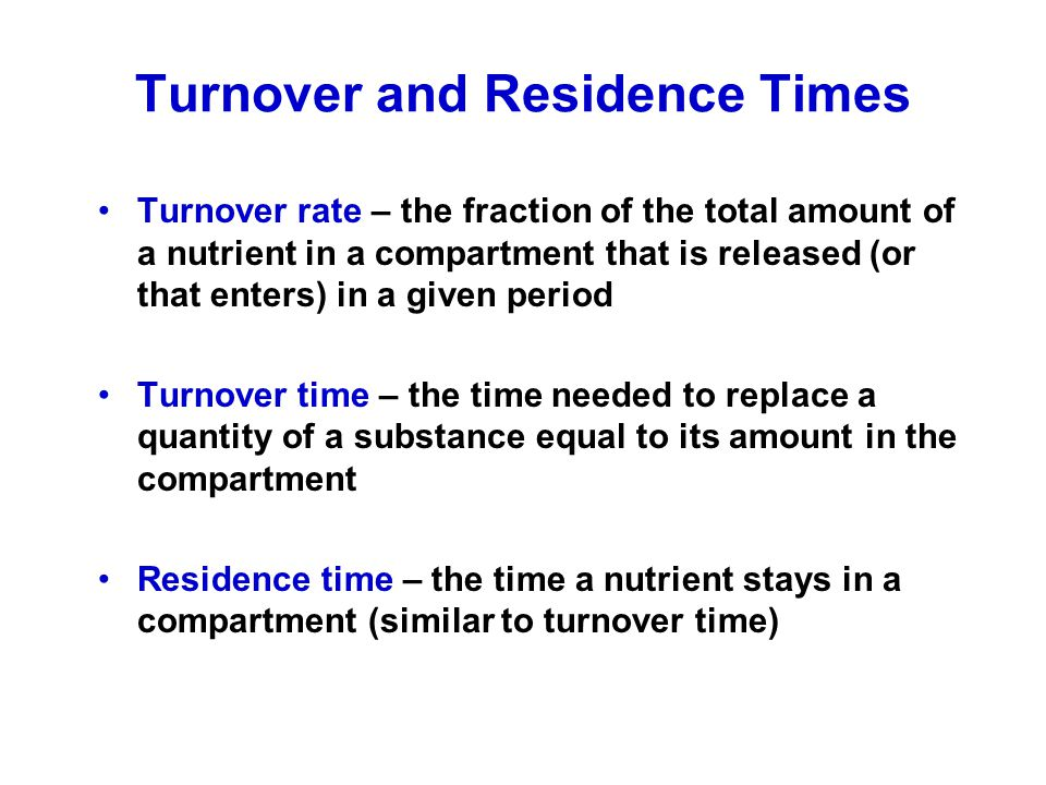Turnover and Residence Times