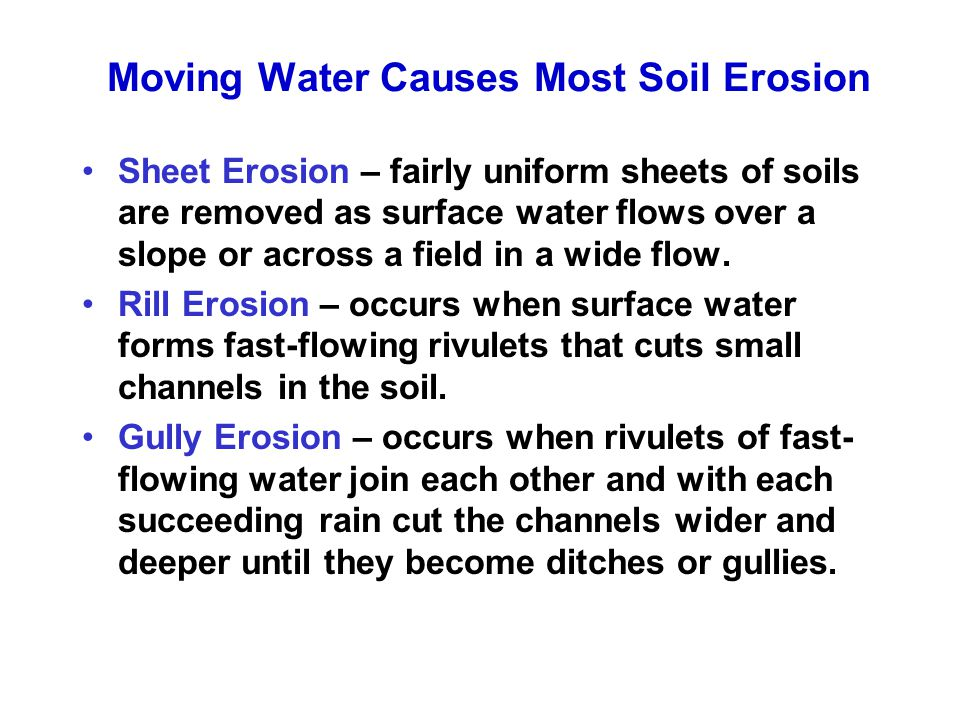 Moving Water Causes Most Soil Erosion
