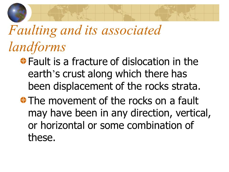 Faulting and its associated landforms
