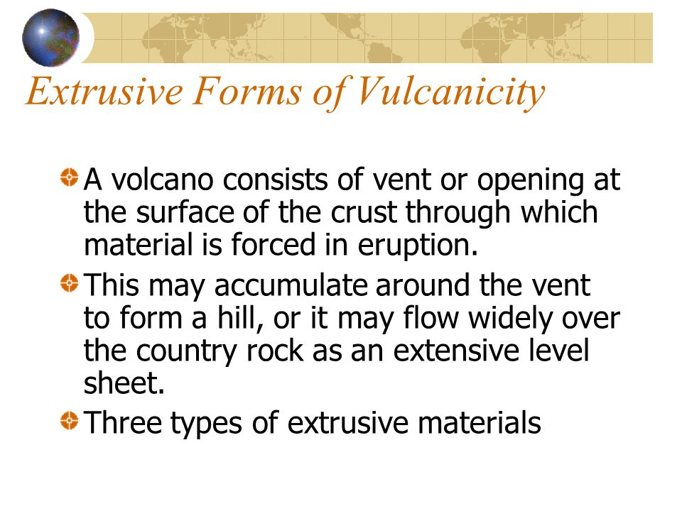 Extrusive Forms of Vulcanicity
