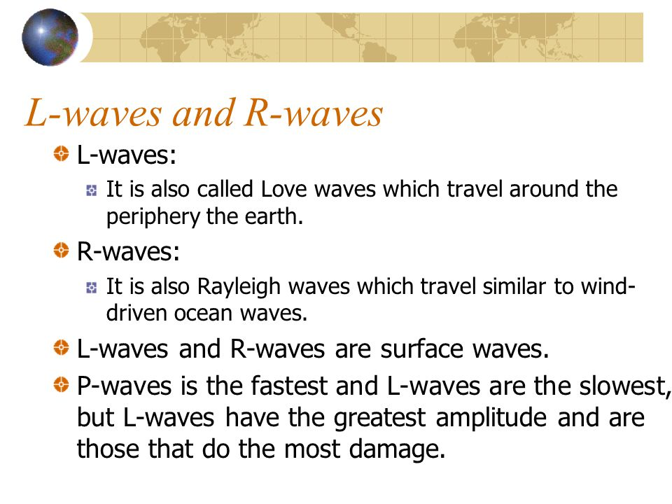 L-waves and R-waves L-waves: R-waves: