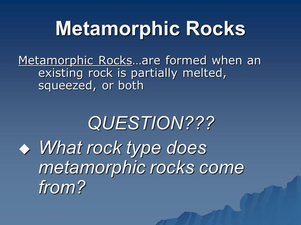 Metamorphic Rocks QUESTION