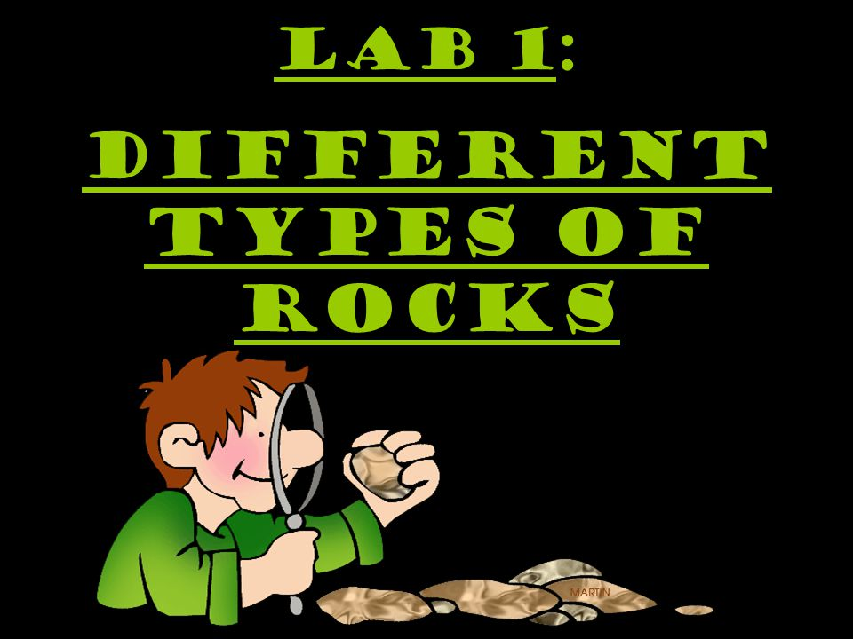 LAB 1: different TYPES OF ROCKS