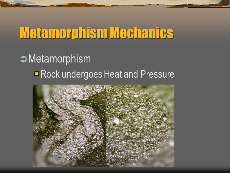 Metamorphism Mechanics
