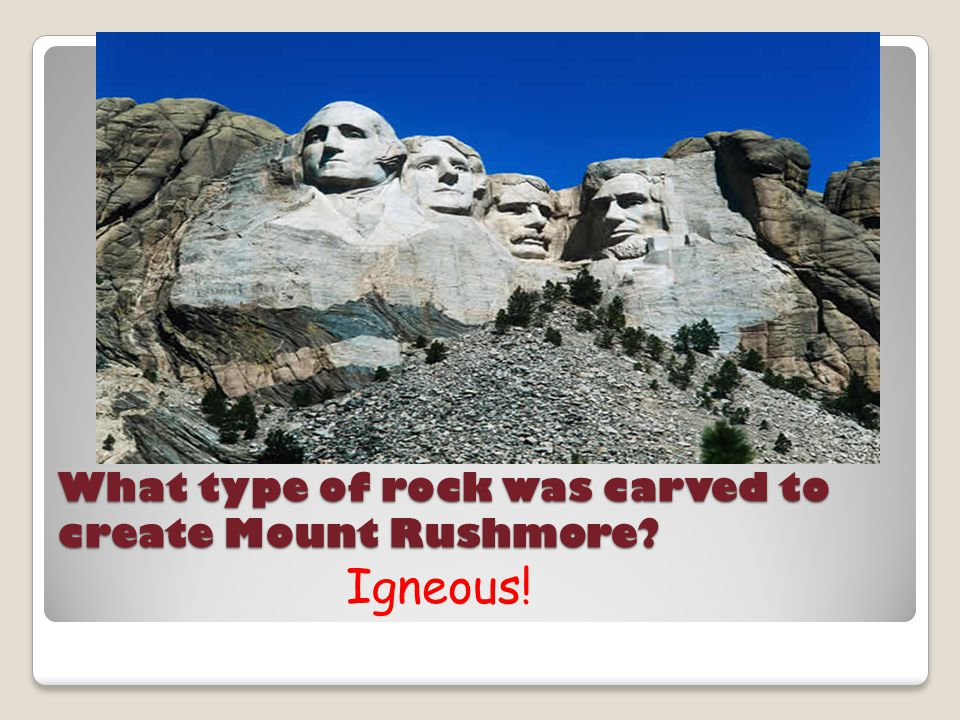 What type of rock was carved to create Mount Rushmore
