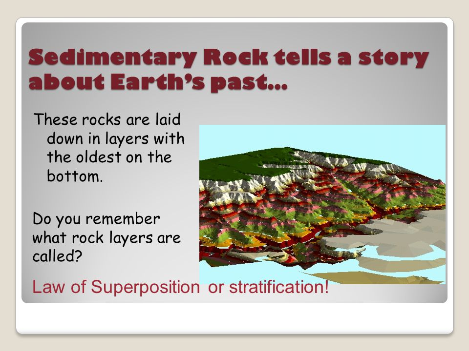 Sedimentary Rock tells a story about Earth's past…