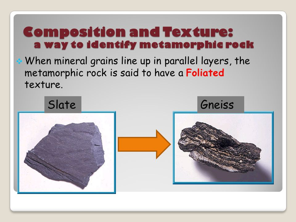 Composition and Texture: a way to identify metamorphic rock
